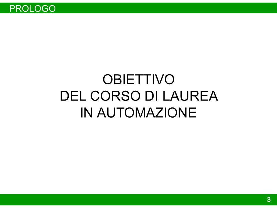 PROLOGO OBIETTIVO DEL CORSO DI LAUREA IN AUTOMAZIONE 3