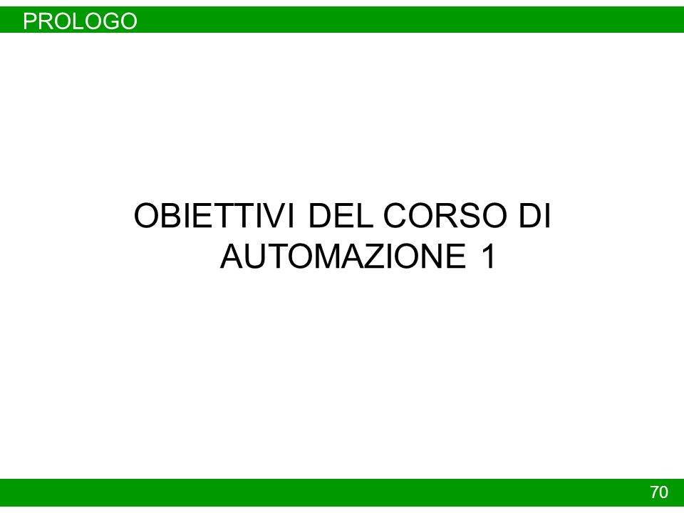 OBIETTIVI DEL CORSO DI AUTOMAZIONE 1