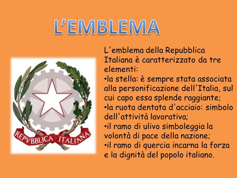 L'EMBLEMA L emblema della Repubblica Italiana è caratterizzato da tre elementi: