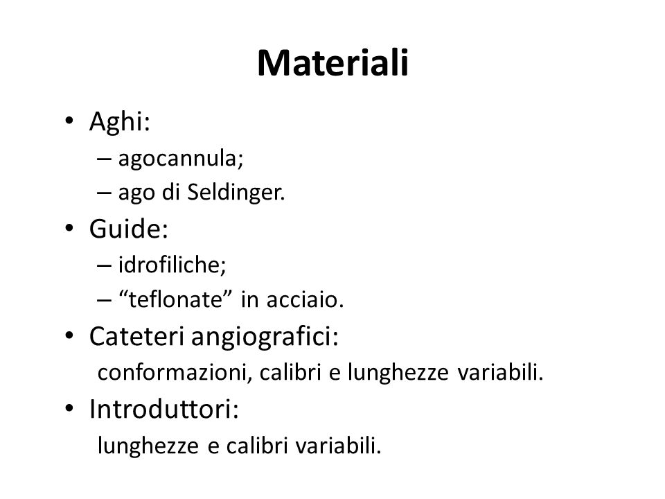 Materiali Aghi: Guide: Cateteri angiografici: Introduttori: