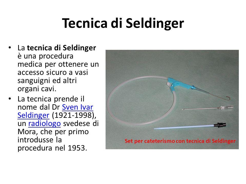 Tecnica di Seldinger La tecnica di Seldinger è una procedura medica per ottenere un accesso sicuro a vasi sanguigni ed altri organi cavi.