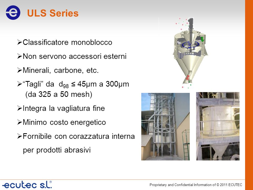 ULS Series Classificatore monoblocco Non servono accessori esterni