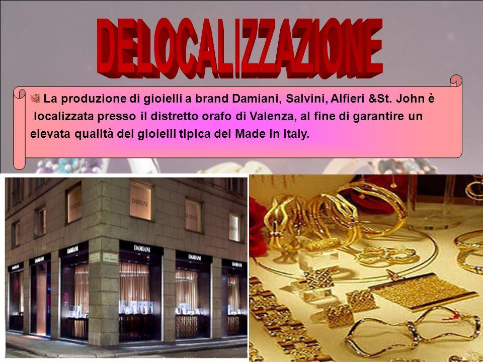 DELOCALIZZAZIONE La produzione di gioielli a brand Damiani, Salvini, Alfieri &St. John è.