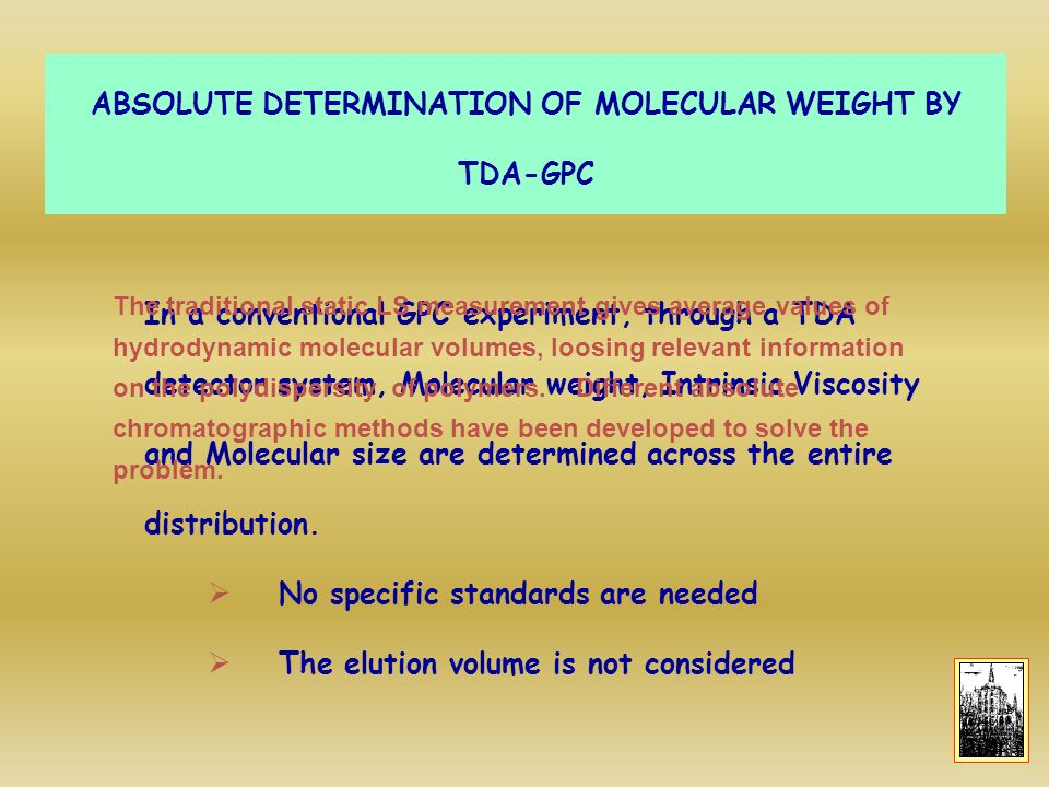ABSOLUTE DETERMINATION OF MOLECULAR WEIGHT BY TDA-GPC