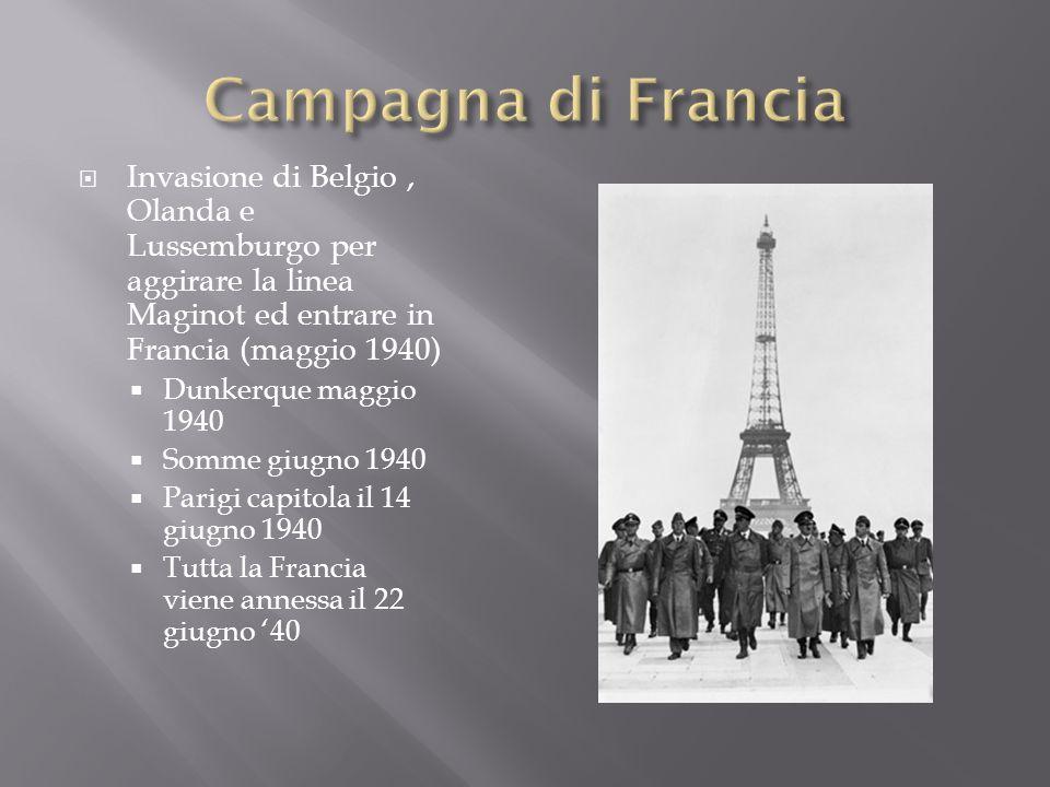 Campagna di Francia Invasione di Belgio , Olanda e Lussemburgo per aggirare la linea Maginot ed entrare in Francia (maggio 1940)