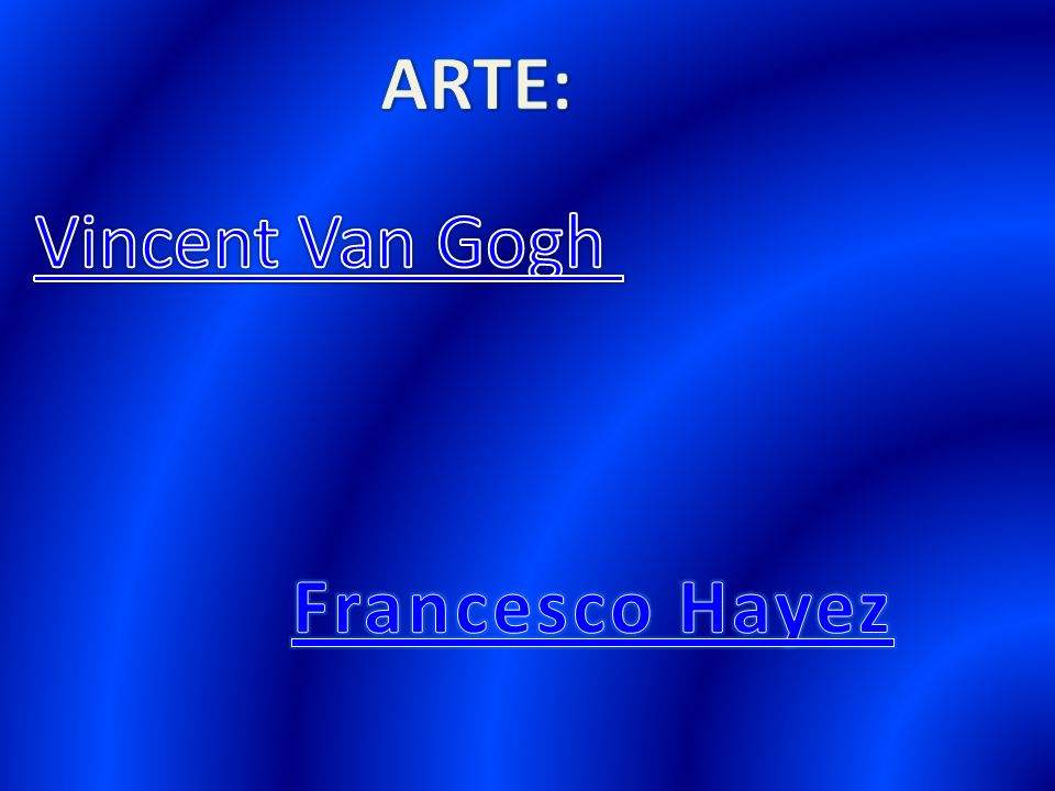 ARTE: Vincent Van Gogh Francesco Hayez