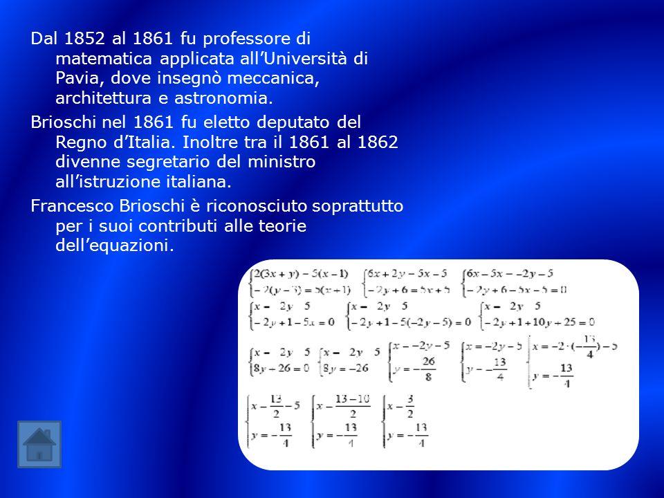 Dal 1852 al 1861 fu professore di matematica applicata all'Università di Pavia, dove insegnò meccanica, architettura e astronomia.