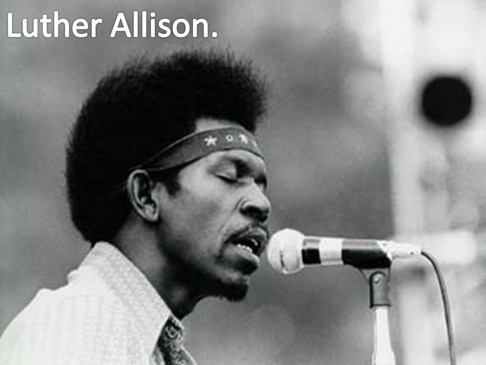 Luther Allison.