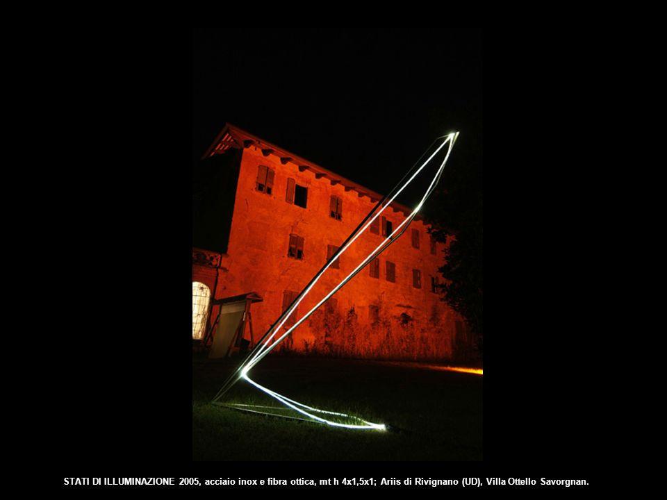 STATI DI ILLUMINAZIONE 2005, acciaio inox e fibra ottica, mt h 4x1,5x1; Ariis di Rivignano (UD), Villa Ottello Savorgnan.