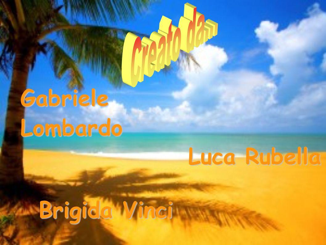 Creato da... Gabriele Lombardo Luca Rubella Brigida Vinci