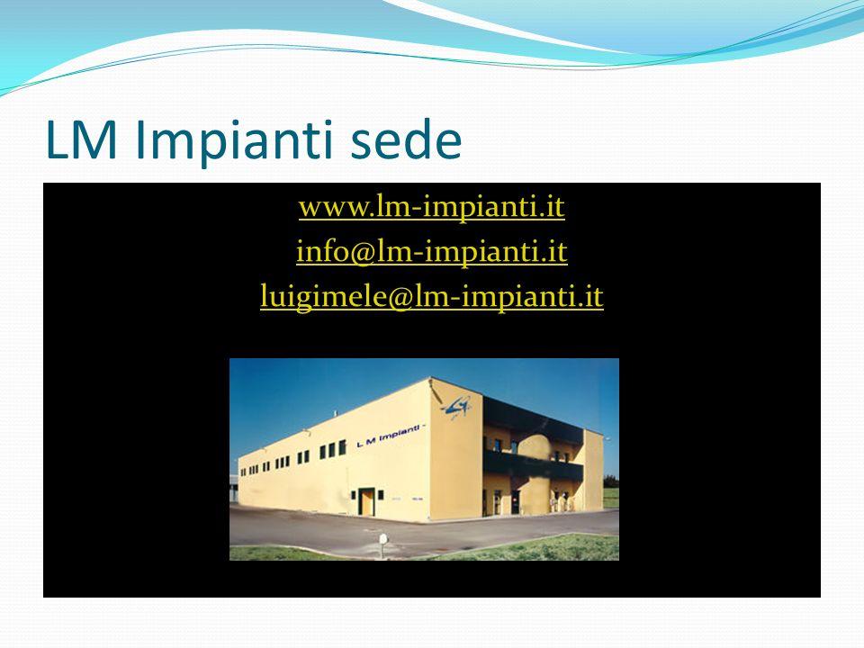 LM Impianti sede www.lm-impianti.it info@lm-impianti.it