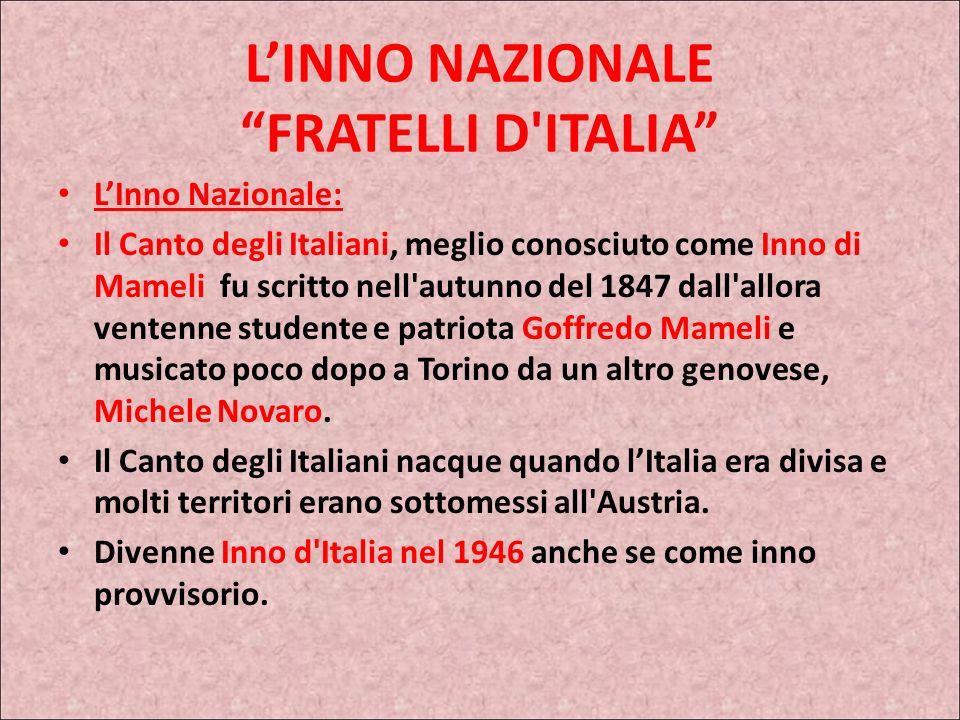 L'INNO NAZIONALE FRATELLI D ITALIA
