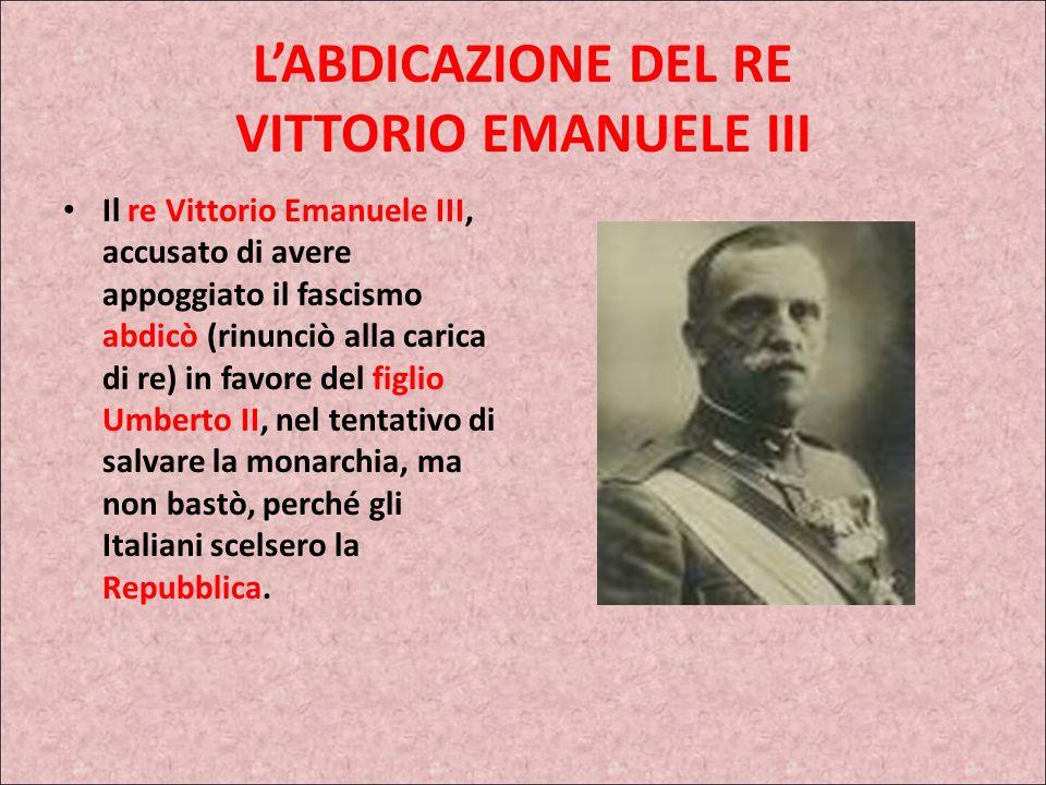 L'ABDICAZIONE DEL RE VITTORIO EMANUELE III