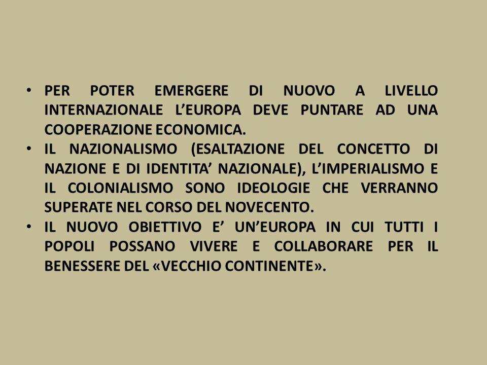 PER POTER EMERGERE DI NUOVO A LIVELLO INTERNAZIONALE L'EUROPA DEVE PUNTARE AD UNA COOPERAZIONE ECONOMICA.