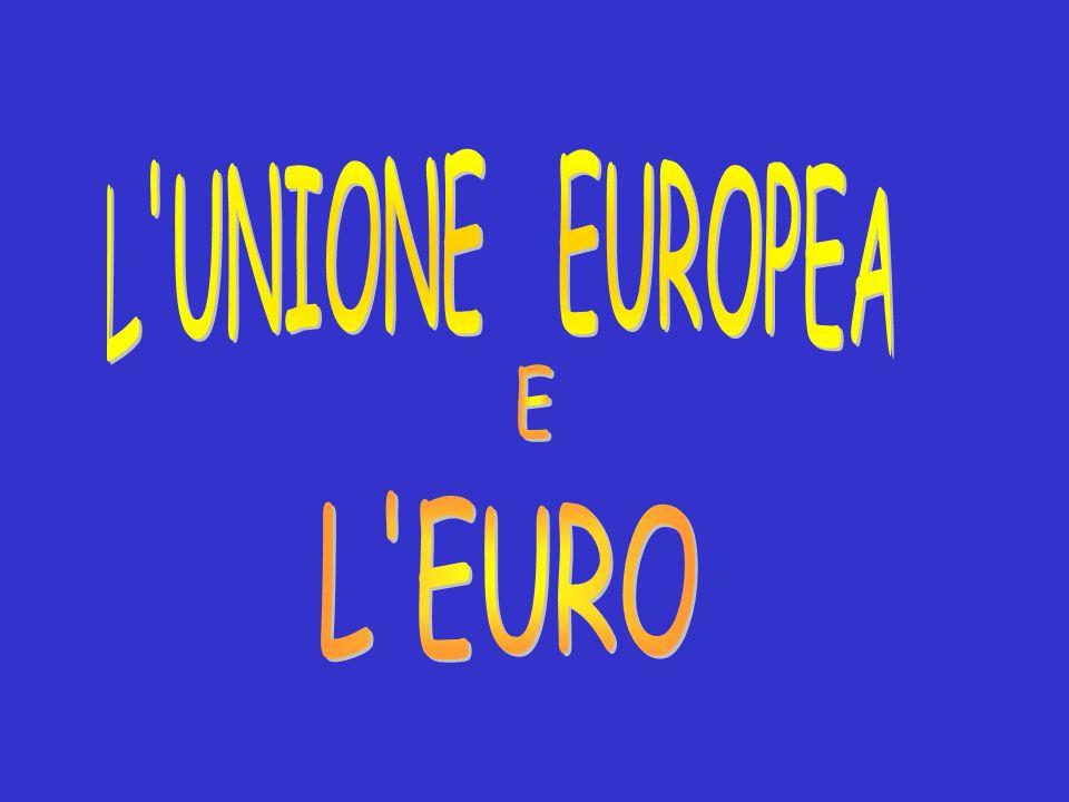 L EURO L UNIONE EUROPEA E