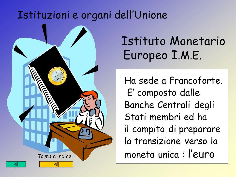 Istituzioni e organi dell'Unione Istituto Monetario Europeo I.M.E.