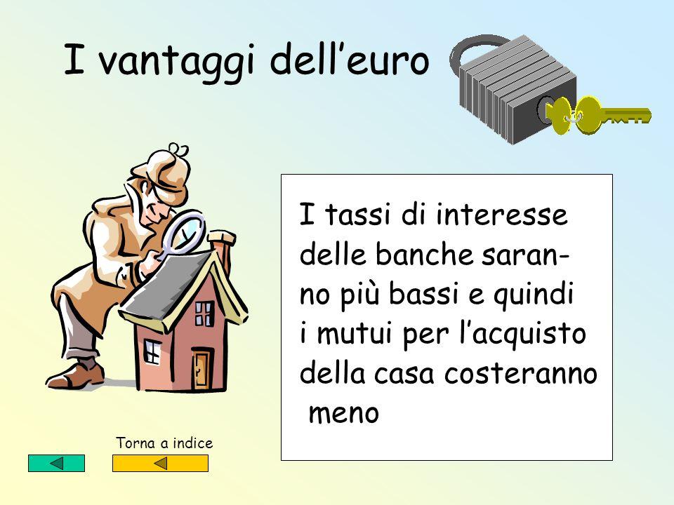 I vantaggi dell'euro I tassi di interesse delle banche saran-