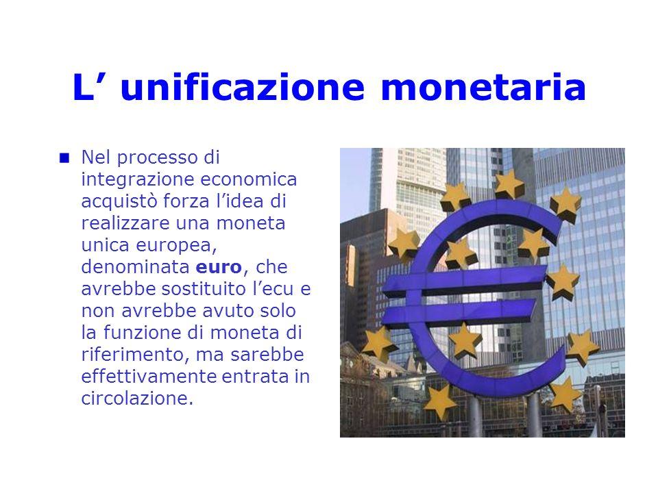 L' unificazione monetaria