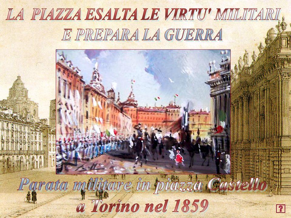 LA PIAZZA ESALTA LE VIRTU MILITARI Parata militare in piazza Castello