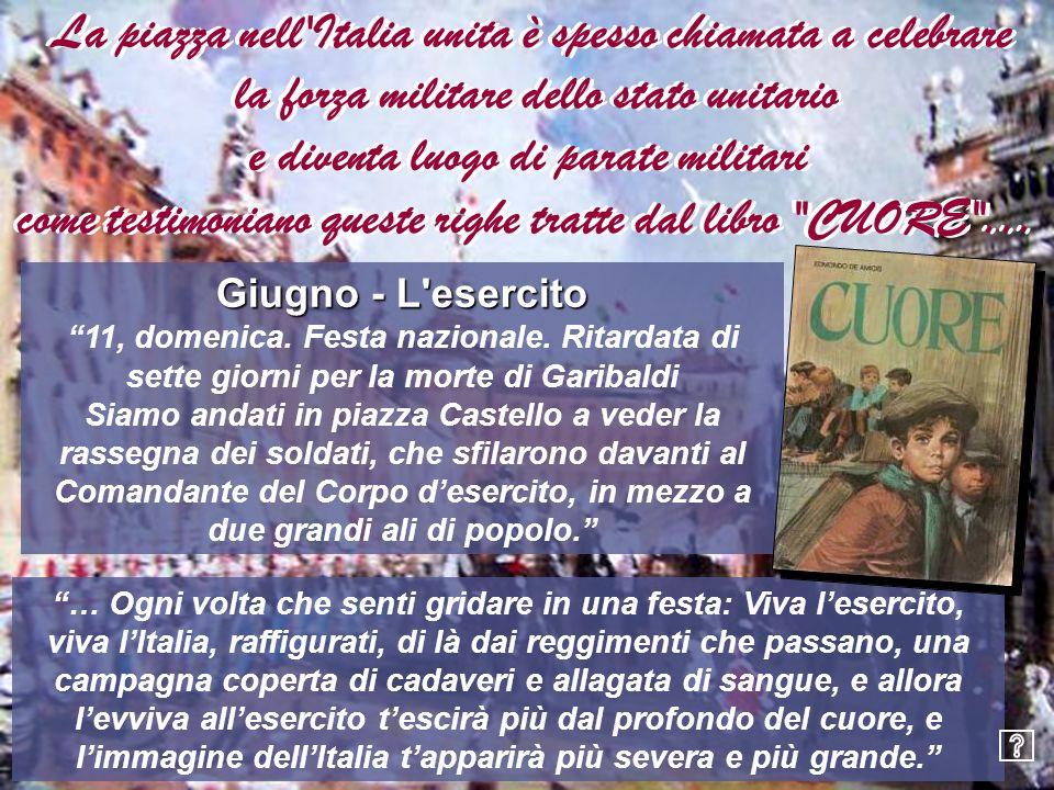 La piazza nell Italia unita è spesso chiamata a celebrare
