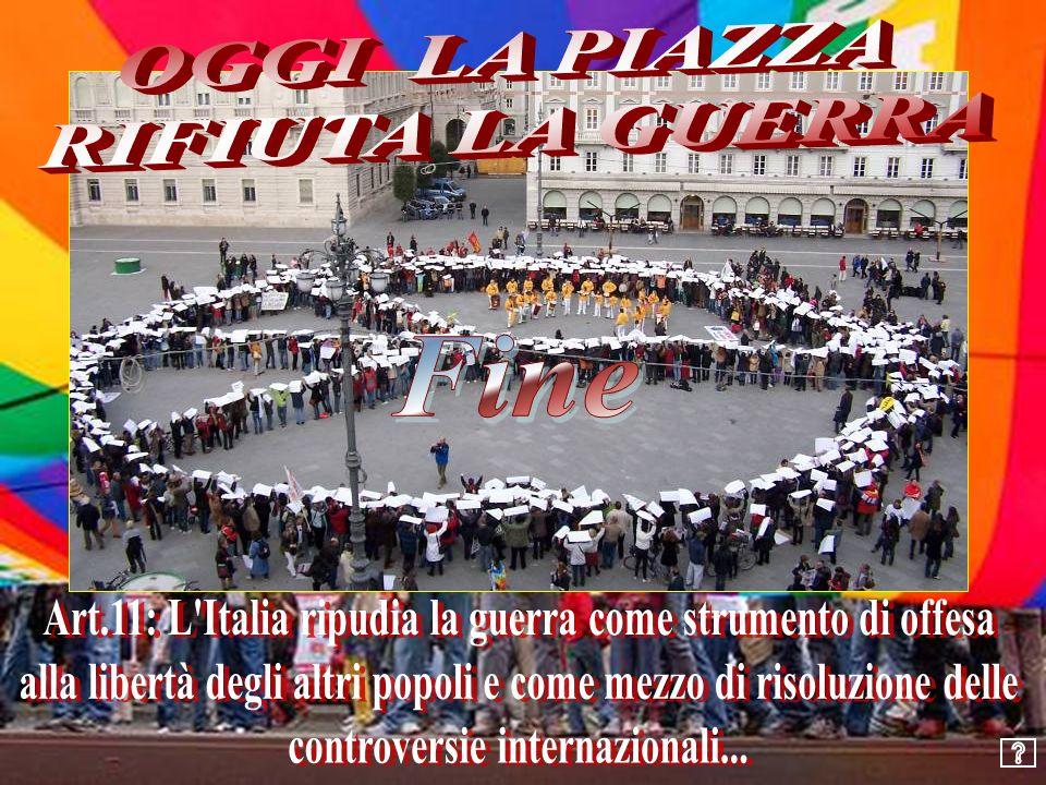 Art.11: L Italia ripudia la guerra come strumento di offesa