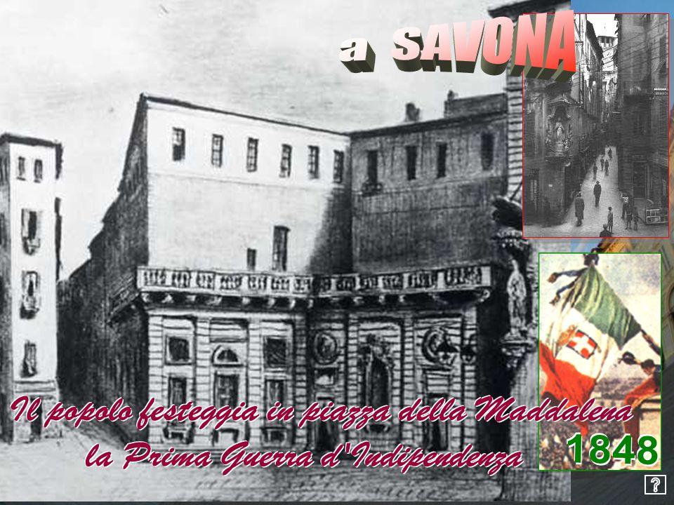 a SAVONA 1848 Il popolo festeggia in piazza della Maddalena la Prima Guerra d Indipendenza