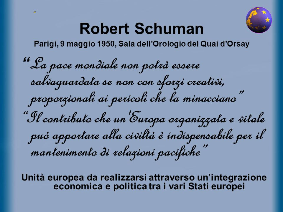 Robert Schuman Parigi, 9 maggio 1950, Sala dell Orologio del Quai d Orsay