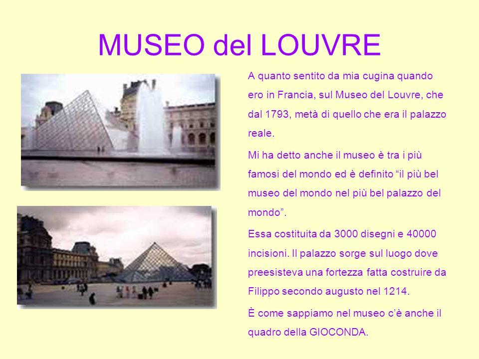 MUSEO del LOUVRE A quanto sentito da mia cugina quando ero in Francia, sul Museo del Louvre, che dal 1793, metà di quello che era il palazzo reale.