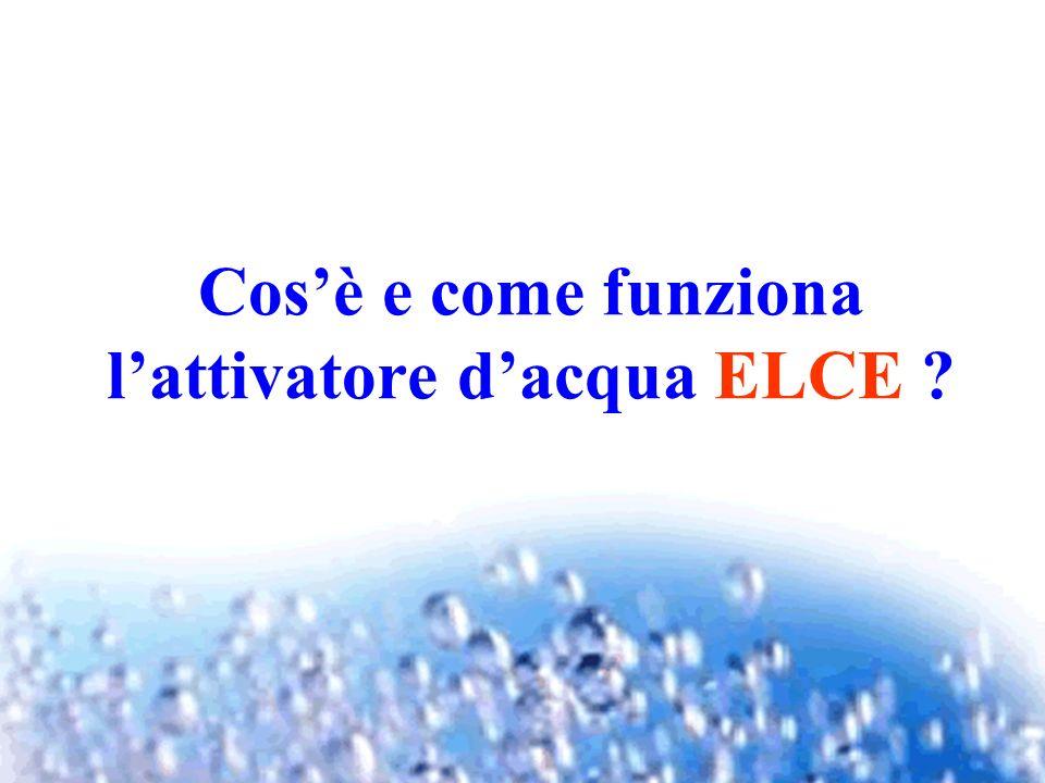 Cos'è e come funziona l'attivatore d'acqua ELCE