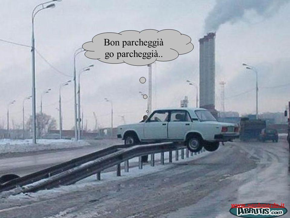 Bon parcheggià go parcheggià..