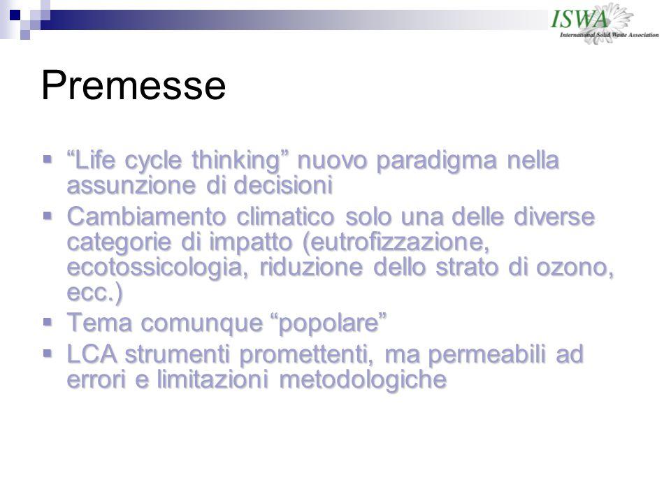 Premesse Life cycle thinking nuovo paradigma nella assunzione di decisioni.