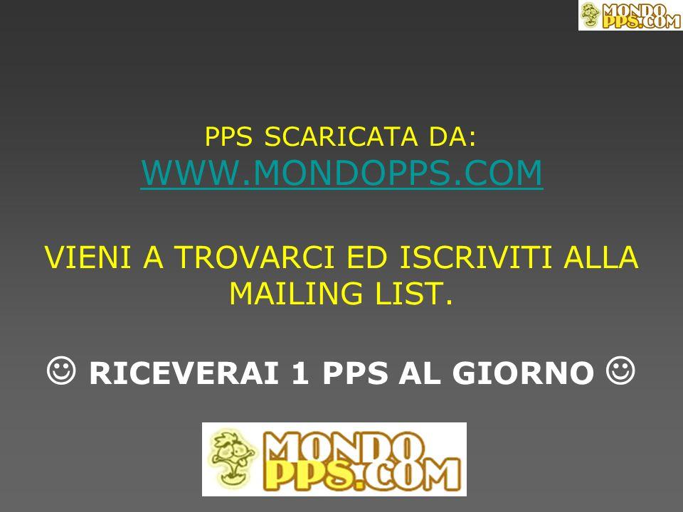 PPS SCARICATA DA: WWW. MONDOPPS