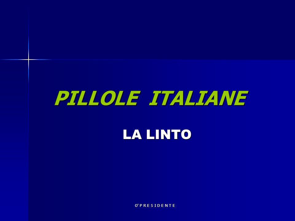 PILLOLE ITALIANE LA LINTO O P R E S I D E N T E