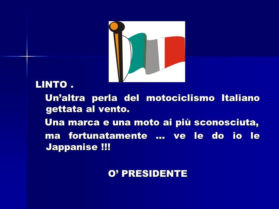 LINTO . Un'altra perla del motociclismo Italiano gettata al vento. Una marca e una moto ai più sconosciuta,