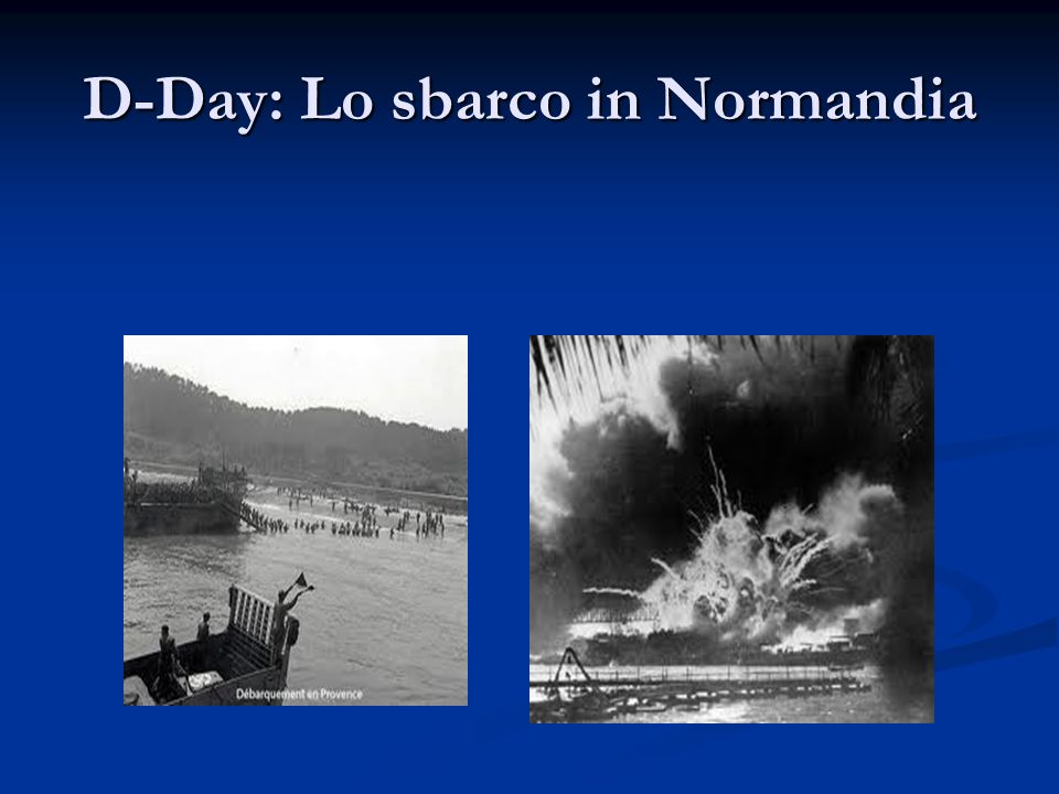 D-Day: Lo sbarco in Normandia