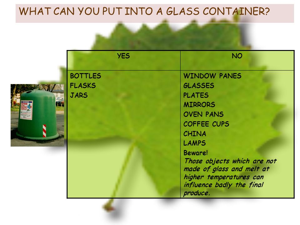 WHAT CAN YOU PUT INTO A GLASS CONTAINER