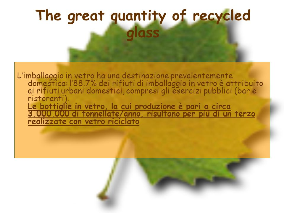 The great quantity of recycled glass