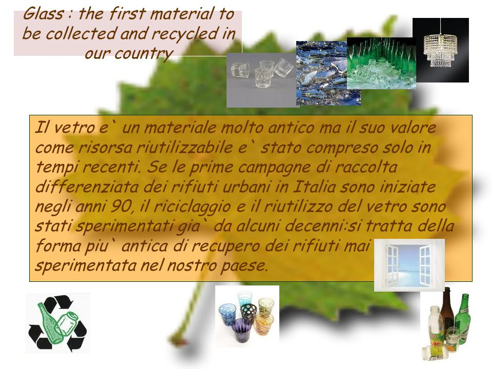 Glass : the first material to be collected and recycled in our country
