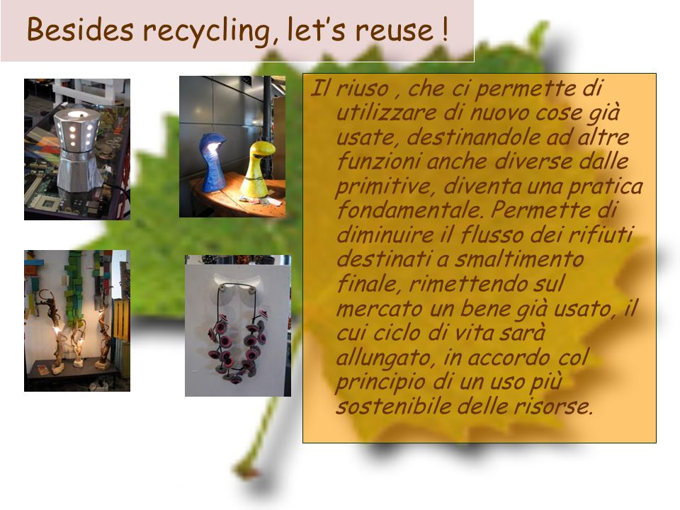 Besides recycling, let's reuse !
