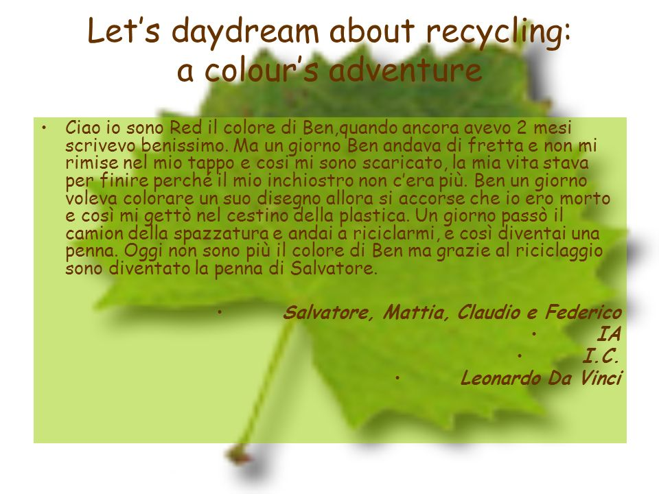 Let's daydream about recycling: a colour's adventure