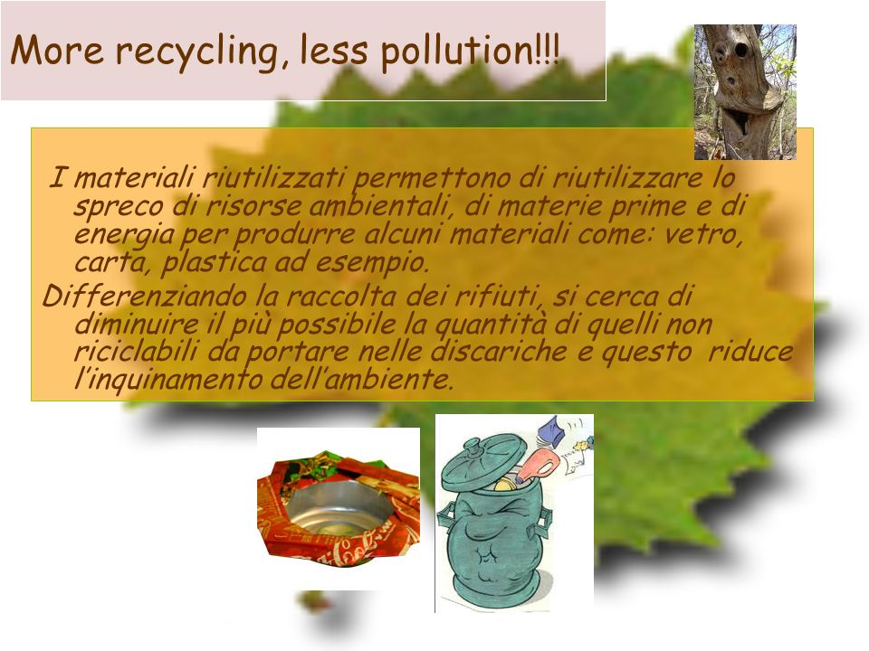 More recycling, less pollution!!!