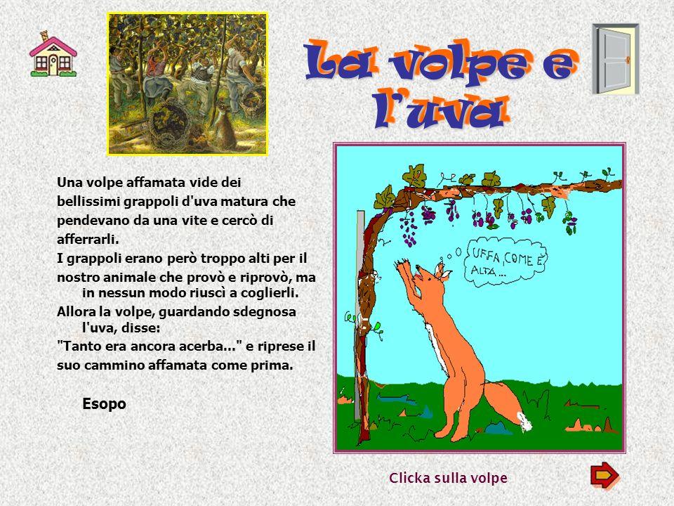 La volpe e l'uva Esopo Una volpe affamata vide dei