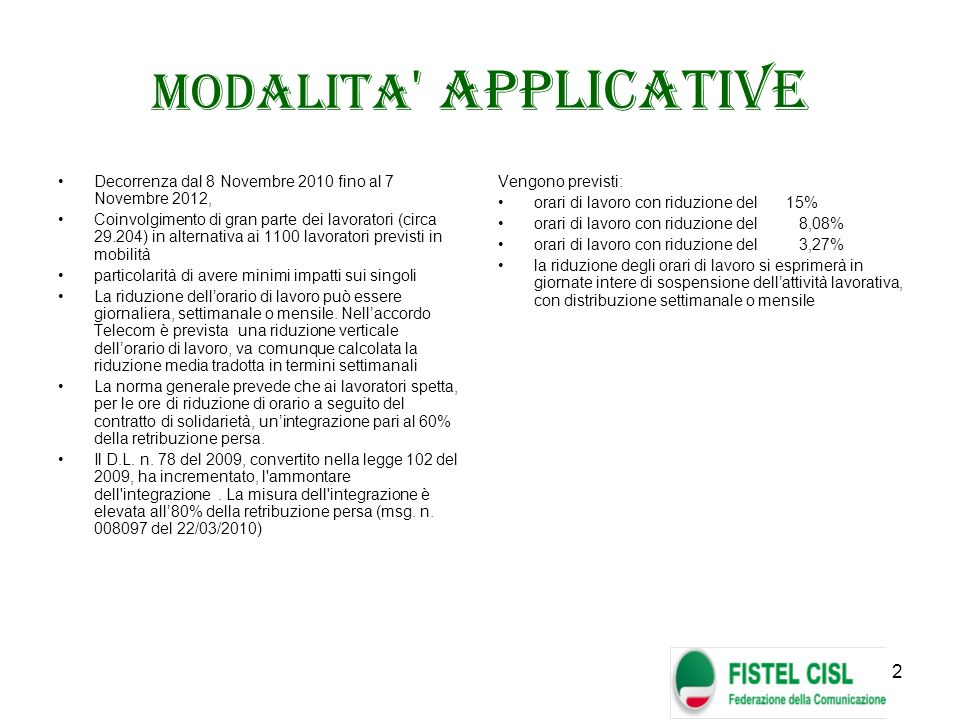 MODALITA APPLICATIVE Decorrenza dal 8 Novembre 2010 fino al 7 Novembre 2012,