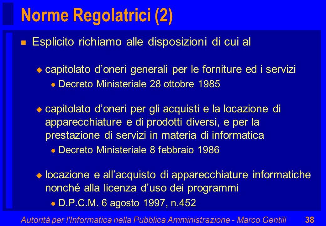 Norme Regolatrici (2) Esplicito richiamo alle disposizioni di cui al