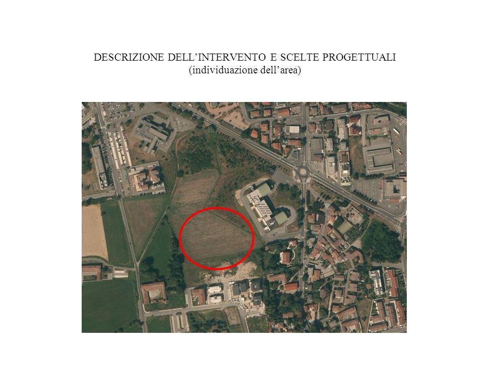 DESCRIZIONE DELL'INTERVENTO E SCELTE PROGETTUALI (individuazione dell'area)