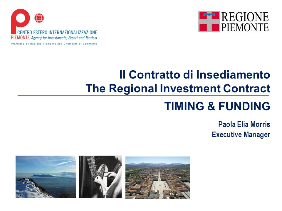 Il Contratto di Insediamento The Regional Investment Contract TIMING & FUNDING