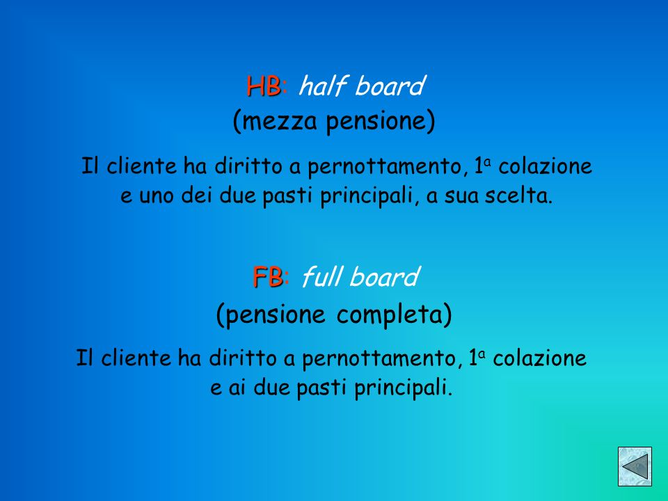 HB: half board (mezza pensione) FB: full board (pensione completa)