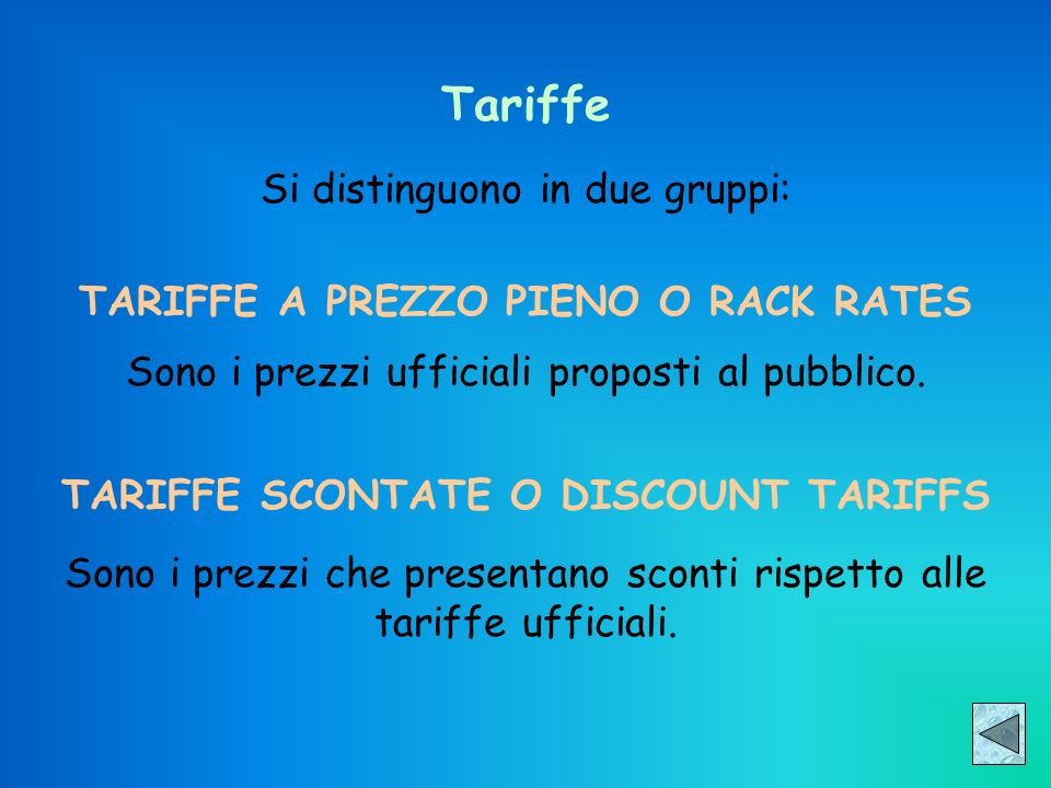 Tariffe Si distinguono in due gruppi: