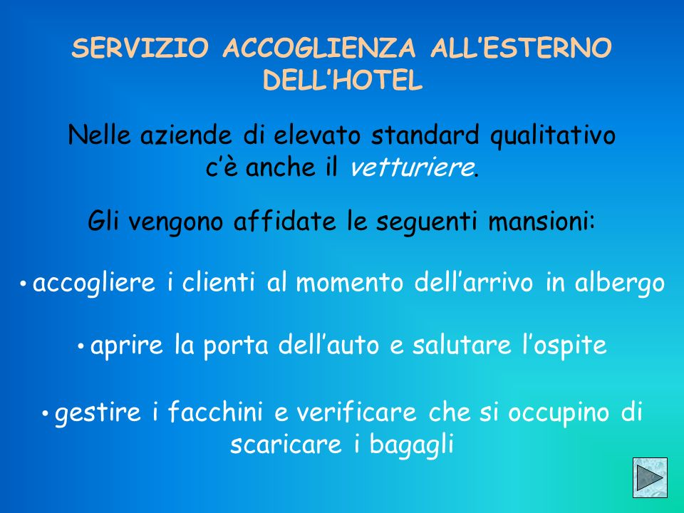 SERVIZIO ACCOGLIENZA ALL'ESTERNO DELL'HOTEL