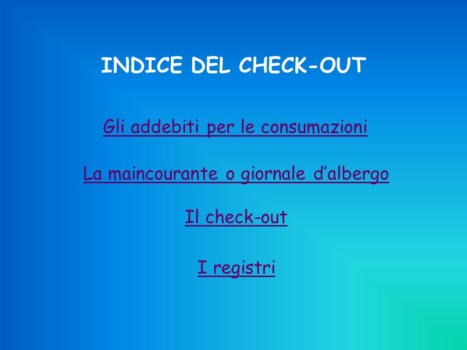 INDICE DEL CHECK-OUT La maincourante o giornale d'albergo Il check-out
